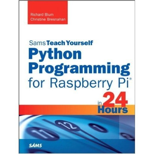 Sams Teach Yourself Python Programming for Raspberry Pi